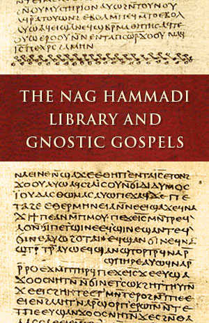 The Nag Hammadi Library and Gnostic Gospels - Remembering The ...